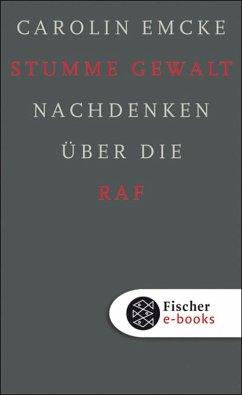 Stumme Gewalt (eBook, ePUB) - Emcke, Dr. Carolin