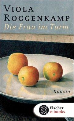 Die Frau im Turm (eBook, ePUB) - Roggenkamp, Viola