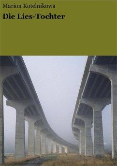 Die Lies-Tochter (eBook, ePUB) - Kotelnikowa, Marion