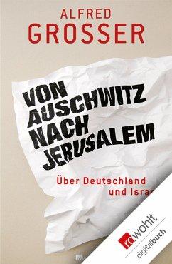 Von Auschwitz nach Jerusalem (eBook, ePUB) - Grosser, Alfred
