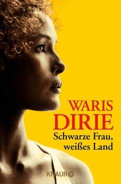 Schwarze Frau, weißes Land (eBook, ePUB) - Dirie, Waris