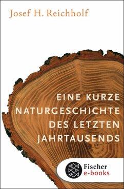 Eine kurze Naturgeschichte des letzten Jahrtausends (eBook, ePUB) - Reichholf, Josef H.