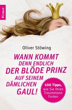 Wann kommt denn endlich der blöde Prinz auf seinem dämlichen Gaul! (eBook, ePUB) - Stöwing, Oliver