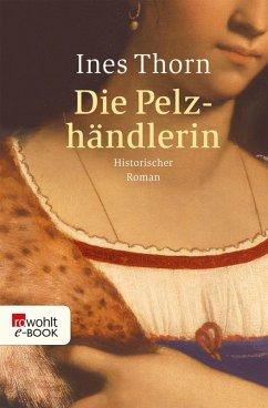 Die Pelzhändlerin (eBook, ePUB) - Thorn, Ines
