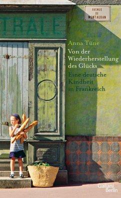 Von der Wiederherstellung des Glücks (eBook, ePUB) - Tüne, Anna