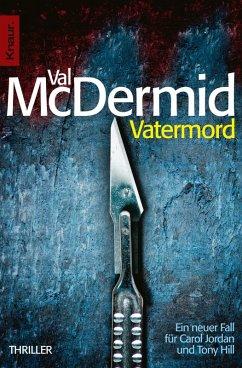 Vatermord / Tony Hill & Carol Jordan Bd.6 (eBook, ePUB) - McDermid, Val
