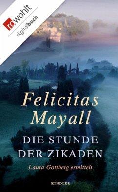 Die Stunde der Zikaden / Laura Gottberg Bd.6 (eBook, ePUB) - Mayall, Felicitas