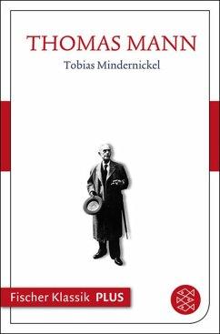 Frühe Erzählungen 1893-1912: Tobias Mindernicke...