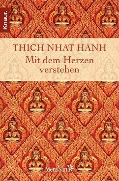Mit dem Herzen verstehen (eBook, ePUB) - Thich Nhat Hanh