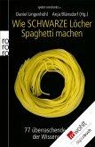 Wie Schwarze Löcher Spaghetti machen (eBook, ePUB)