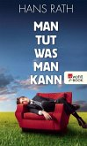 Man tut, was man kann (eBook, ePUB)
