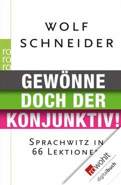 Gewönne doch der Konjunktiv! (eBook, ePUB) - Schneider, Wolf