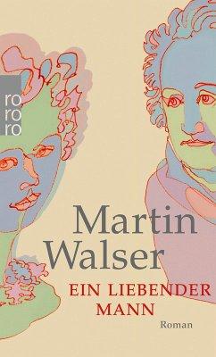 Ein liebender Mann (eBook, ePUB) - Walser, Martin
