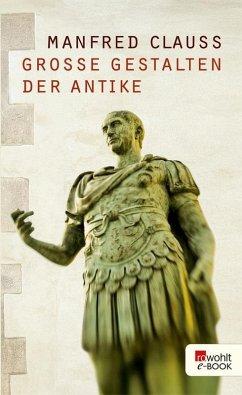 Große Gestalten der Antike (eBook, ePUB) - Clauss, Manfred