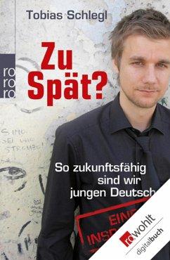 Zu spät? (eBook, ePUB) - Schlegl, Tobias