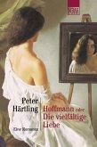 Hoffmann oder Die vielfältige Liebe (eBook, ePUB)