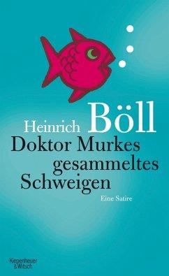 Doktor Murkes gesammeltes Schweigen (eBook, ePUB) - Böll, Heinrich