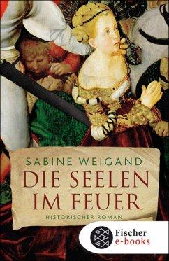 Die Seelen im Feuer (eBook, ePUB) - Weigand, Sabine