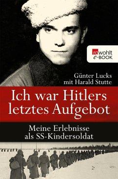 Ich war Hitlers letztes Aufgebot (eBook, ePUB) - Lucks, Günter