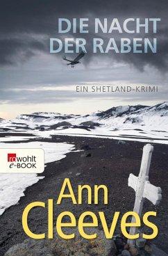 Die Nacht der Raben / Shetland-Serie Bd.1 (eBook, ePUB) - Cleeves, Ann