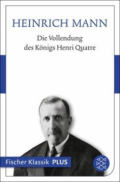 Die Vollendung des Königs Henri Quatre (eBook, ePUB) - Mann, Heinrich