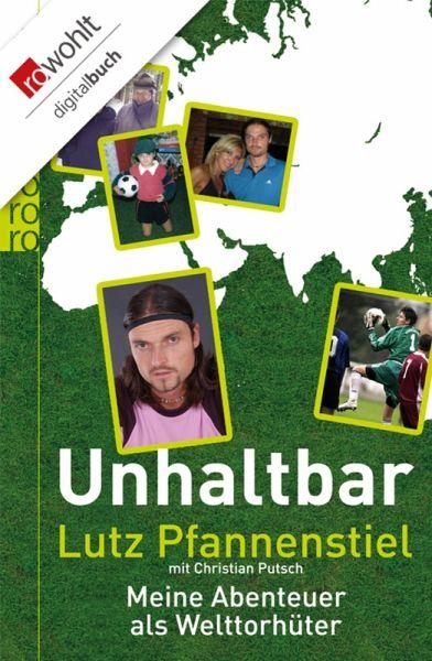 Unhaltbar (eBook, ePUB) - Pfannenstiel, Lutz