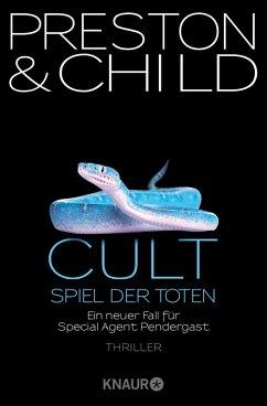 Cult - Spiel der Toten / Pendergast Bd.9 (eBook, ePUB) - Preston, Douglas; Child, Lincoln