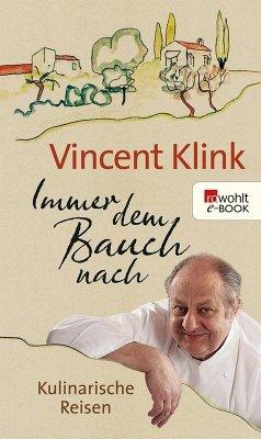 Immer dem Bauch nach (eBook, ePUB) - Klink, Vincent