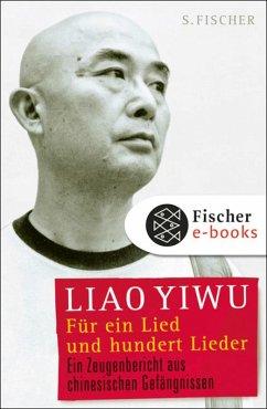 Für ein Lied und hundert Lieder (eBook, ePUB) - Liao Yiwu