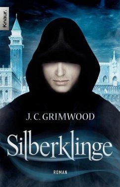 Silberklinge / Die Schatten von Venedig Bd.1 (eBook, ePUB) - Grimwood, Jon Courtenay