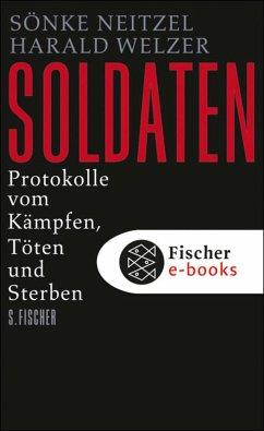 Soldaten (eBook, ePUB) - Neitzel, Sönke; Welzer, Harald
