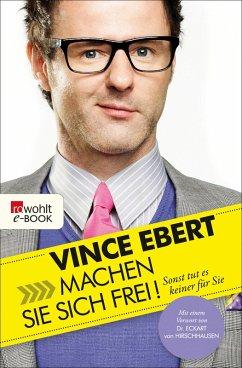 Machen Sie sich frei! (eBook, ePUB) - Ebert, Vince