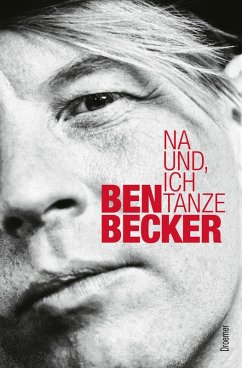 Na und, ich tanze (eBook, ePUB) - Becker, Ben; Sellin, Fred