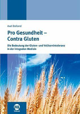 Pro Gesundheit - Contra Gluten - Bolland, Axel