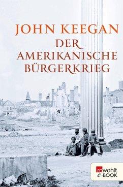 Der Amerikanische Bürgerkrieg (eBook, ePUB) - Keegan, John
