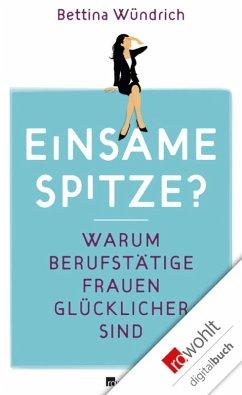 Einsame Spitze? (eBook, ePUB) - Wündrich, Bettina