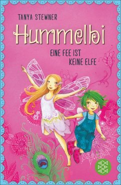 Eine Fee ist keine Elfe / Hummelbi Bd.2 (eBook, ePUB) - Stewner, Tanya