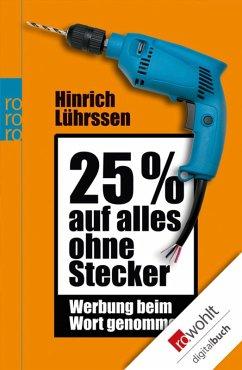 25 % auf alles ohne Stecker (eBook, ePUB) - Lührssen, Hinrich