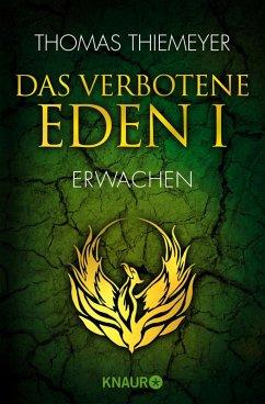 Das verbotene Eden - Erwachen / EDEN Trilogie Bd.1 (eBook, ePUB) - Thiemeyer, Thomas