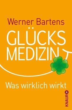 Glücksmedizin (eBook, ePUB) - Bartens, Werner