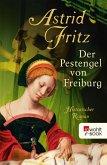 Der Pestengel von Freiburg (eBook, ePUB)