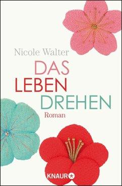 Das Leben drehen (eBook, ePUB) - Walter, Nicole