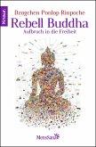 Rebell Buddha (eBook, ePUB)
