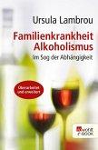 Familienkrankheit Alkoholismus (eBook, ePUB)