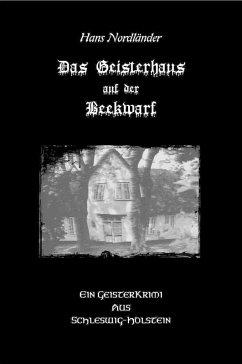 Das Geisterhaus auf der Beekwarf (eBook, ePUB)