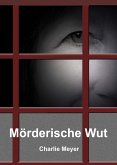 Mörderische Wut (eBook, ePUB)