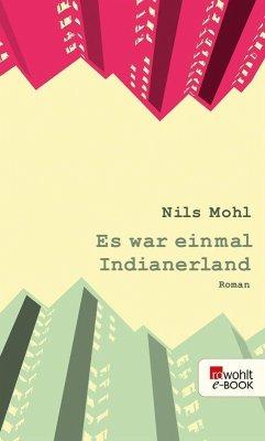 Es war einmal Indianerland (eBook, ePUB) - Mohl, Nils
