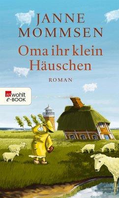 Oma ihr klein Häuschen / Oma Imke Bd.1 (eBook, ePUB) - Mommsen, Janne