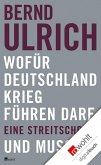Wofür Deutschland Krieg führen darf. Und muss. (eBook, ePUB)