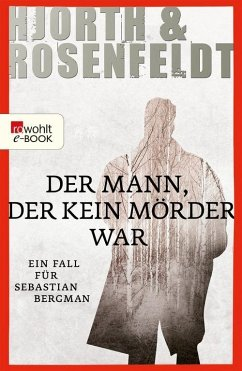Der Mann, der kein Mörder war / Sebastian Bergman Bd.1 (eBook, ePUB) - Hjorth, Michael; Rosenfeldt, Hans